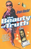 img - for The Beauty of Truth by Bruno Bouchet (2001-07-05) book / textbook / text book