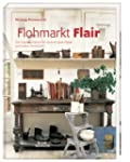 Flohmarkt Flair: Das Inspirationsbuch...