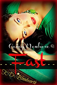 (FREE on 9/16) Going Nowhere Fast by K.D. Bloodworth - http://eBooksHabit.com