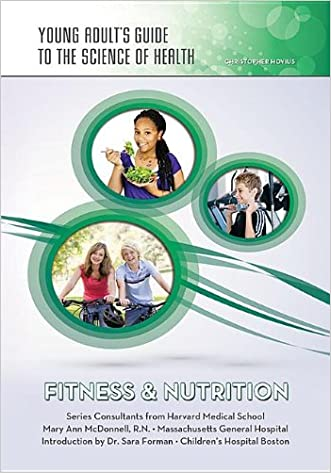 Fitness & Nutrition (Young Adult's Guide to the Science of Health) written by Christopher Hovius