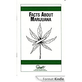 Facts About Marijuana (Parent Guides To Childhood Drug Use Book 5) (English Edition)