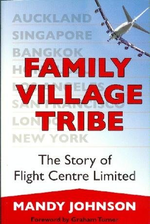 family-village-tribe-the-story-of-flight-centre-limited