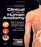 McMinns Clinical Atlas of Human Anatomy with DVD, 6e (McMinns Clinical Atls of Human Anatomy) by Abrahams MB BS FRCS (Ed) FRCR DO (Hon) FHEA, Peter H., Sp 6th (sixth) Edition [Paperback(2008)]