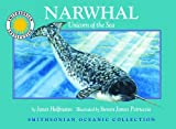 Narwhal: Unicorn of the Sea - a Smithsonian Oceanic Collection Book