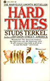 Hard Times: An Oral History of the Great Depression (0380002833) by Studs Terkel