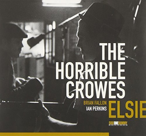 Elsie by The Horrible Crowes (2011-09-06)