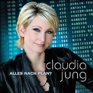 Claudia Jung - Alles Nach Plan - Amazon.com Music