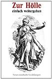 img - for Zur Hoelle einfach weitergehen: Neun suendhafte Erzaehlungen (German Edition) book / textbook / text book