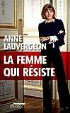 echange, troc Anne Lauvergeon - La femme qui résiste