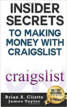 Insider Secrets To Making Money With Craigslist