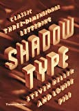 Shadow Type: Classic Three-Dimensional Lettering (0500516995) by Heller, Steven