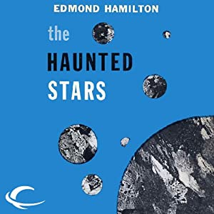 The Haunted Stars: Interstellar Patrol, Book 4 | [Edmond Hamilton]