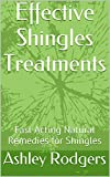 Shingles Treatments: Effective Fast Acting Natural Remedies for Herpes Zoster