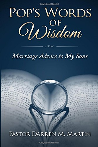 Pop's Words of Wisdom: Marriage Advice to My Sons