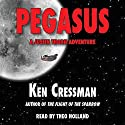 Pegasus: A Justin Thorn Adventure, Book 1 Audiobook by Ken Cressman Narrated by Theo Holland