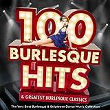 100 Burlesque Hits & Greatest Burlesque Classics - The Very Best Burlesque & Striptease Dance Music Collection (Jazz Edition)