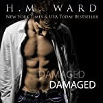 Damaged (       UNABRIDGED) by H. M. Ward Narrated by Jessica Geffen