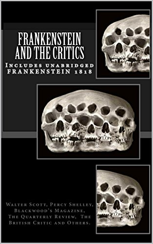 Sir Walter Scott - Frankenstein and the Critics (Illustrated. Includes full text of 'Frankenstein 1818.') (English Edition)
