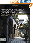 Physically Based Rendering: From Theo...