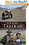 Tea with the Taliban: Travels in Afgh...
