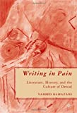 img - for Writing in Pain: Literature, History, and the Culture of Denial 1st edition by Vaheed K. Ramazani (2007) Hardcover book / textbook / text book