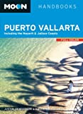 Moon Puerto Vallarta: Including the Nayarit & Jalisco Coasts (Moon Handbooks)