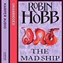 The Mad Ship: The Liveship Traders, Book 2 (       UNABRIDGED) by Robin Hobb Narrated by Anne Flosnik