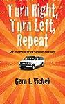 Turn RIght, Turn Left, Repeat: Life o...