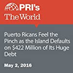 Puerto Ricans Feel the Pinch as the Island Defaults on $422 Million of Its Huge Debt | David Leveille