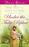 Under The Tulip Poplar (Truly Yours Digital Editions)
