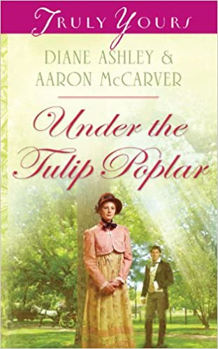 Under The Tulip Poplar (Truly Yours Digital Editions Book 860)