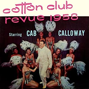 Cab Calloway -  Cotton Club