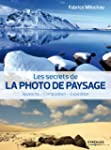 SECRETS DE LA PHOTO DE PAYSAGE