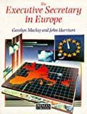 img - for The Executive Secretary in Europe: International Administration and Secretarial Procedures book / textbook / text book