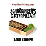 Schr�dinger's Caterpillarby Zane Stumpo