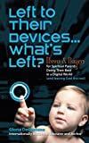 Left To Their Devices . . . What's Left?: Poems And Prayers For Spiritual Parents Doing Their Best In A Digital World (And Leaving God The Rest) (1449753361) by Degaetano, Gloria