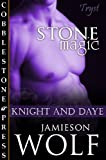 Stone Magic [Knight &amp; Day Book 1]