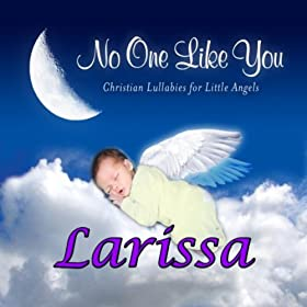 No One Like You - Christian Lullabies for Little Angels: Larissa