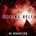 Waking Hell: The Station Series, Book 2 Audiobook by Al Robertson Narrated by Nicola Bryant
