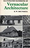 Illustrated Handbook of Vernacular Architecture (0571112447) by R.W. Brunskill