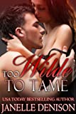 Too Wilde To Tame (Wilde Series - FULL LENGTH NOVEL)