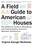 A Field Guide to American Houses (Rev...