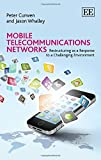 Mobile Telecommunications Networks: Restructuring as a Response to a Challenging Environment