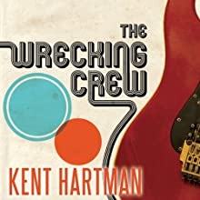 The Wrecking Crew: The Inside Story of Rock and Roll's Best-Kept Secret (       UNABRIDGED) by Kent Hartman Narrated by Dan John Miller