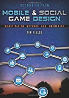 Mobile & Social Game Design: Monetization Methods and Mechanics, 2nd Edition Front Cover