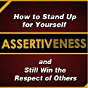 Assertiveness: How to Stand Up for Yourself and Still Win the Respect of Others Audiobook by Judy Murphy Narrated by Michelle Murillo