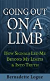 img - for Going Out On A Limb: How Signals Led Me Beyond My Limits & Into Truth (Follow The Signals) book / textbook / text book