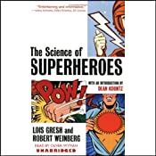 The Science of Superheroes | [Lois Gresh, Robert Weinberg, introduction by Dean Koontz]