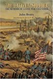 The Citizen-Soldier: The Memoirs of a Civil War Volunteer (0803261411) by Beatty, John