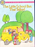 img - for The Little School Bus That Talked (Storytime Books) book / textbook / text book